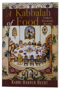 A Kabbalah of Food - Stories, Teachings, Recipes