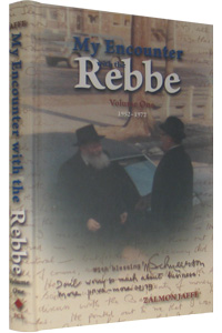 My Encounter With The Rebbe Vol. 1