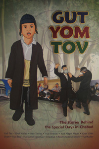 Gut Yom Tov - The Stories Behind the Special Days in Chabad
