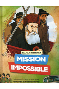 Mission Impossible - The Miraculous Rescue of Rebbe Rayatz