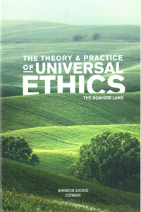 The Theory & Practice of Universal Ethics - The Noahide Laws