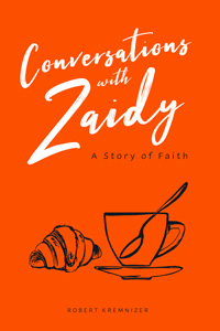 Conversations with Zaidy - A Story of Faith (Kremnizer)