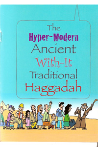 Hyper-Modern Ancient With-It Traditional Haggadah Paperback - First Edition