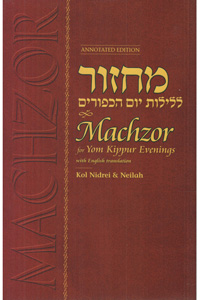 Machzor for Yom Kippur Evenings - Annotated Edition