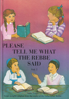 Please Tell Me What The Rebbe Said  Vol. 2