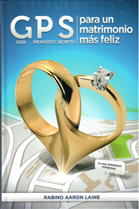 GPS (Guide-Purpose-Secret) for a Happier Marriage - Spanish - GPS (Guía-Propósito-Secreto) para un matrimonio más feliz